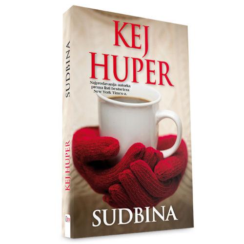 Kej Huper - Sudbina