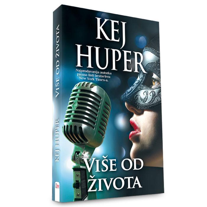 Kej Huper - Više od života